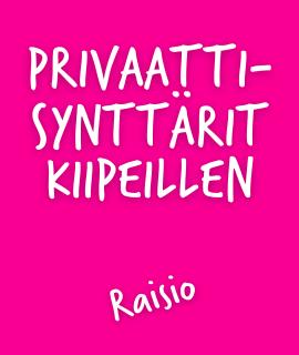 Privaattisynttärit Raisio
